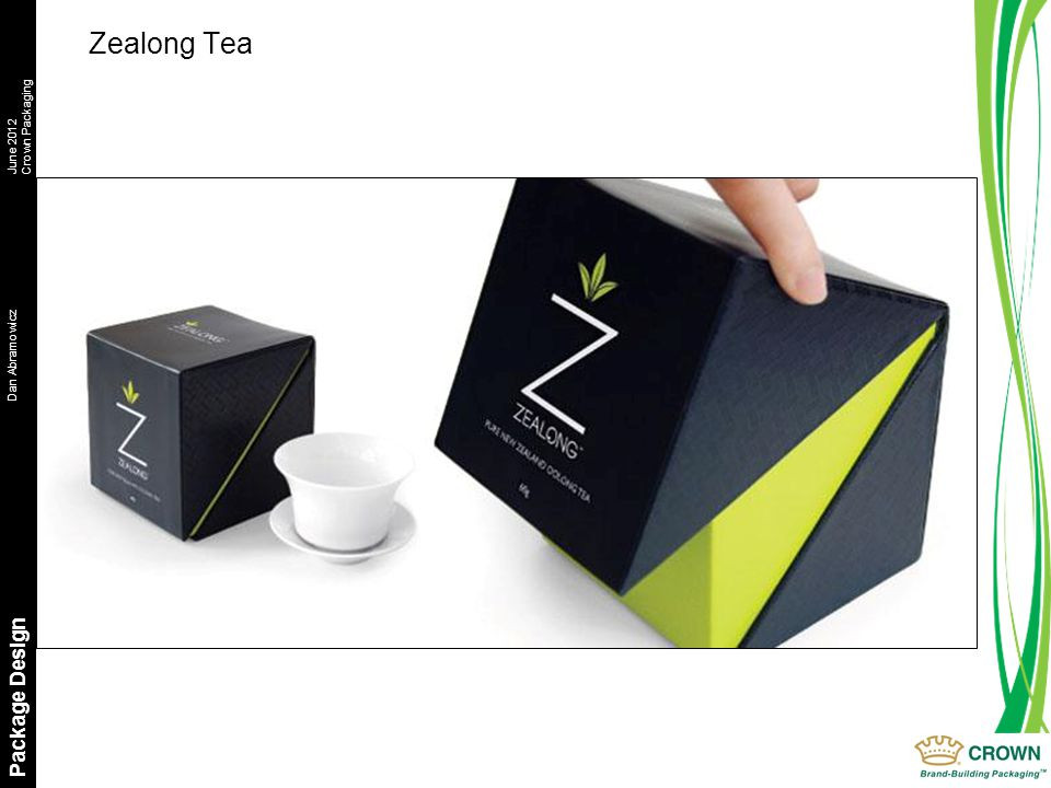 Dan AbramowiczJune 2012 Crown Packaging Package Design Zealong Tea