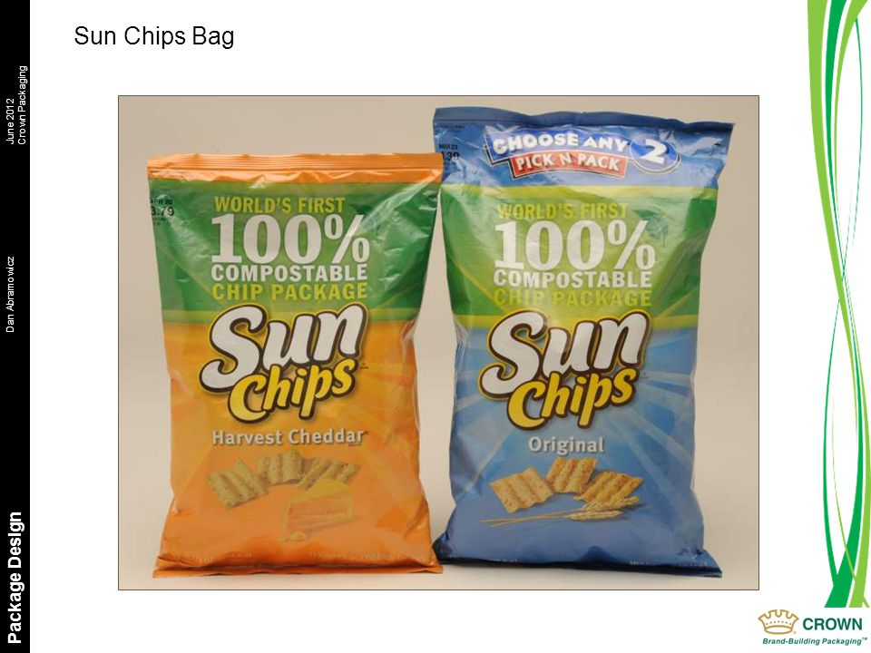 Dan AbramowiczJune 2012 Crown Packaging Package Design Sun Chips Bag