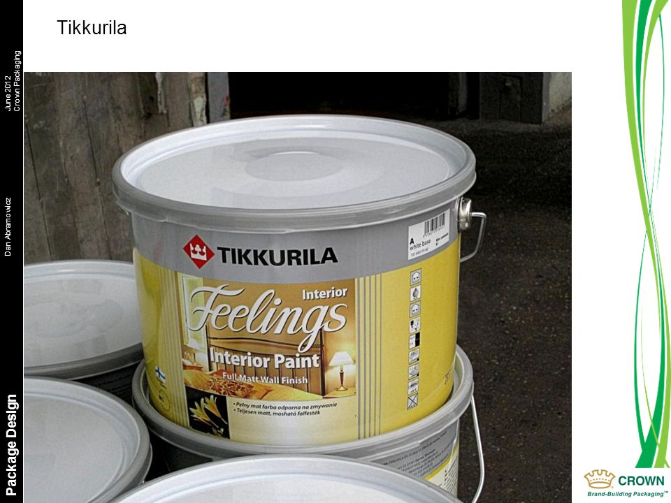 Dan AbramowiczJune 2012 Crown Packaging Package Design Tikkurila
