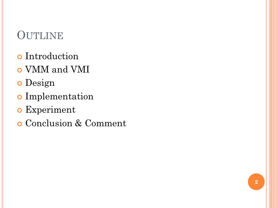 O UTLINE Introduction VMM and VMI Design Implementation Experiment Conclusion & Comment 2