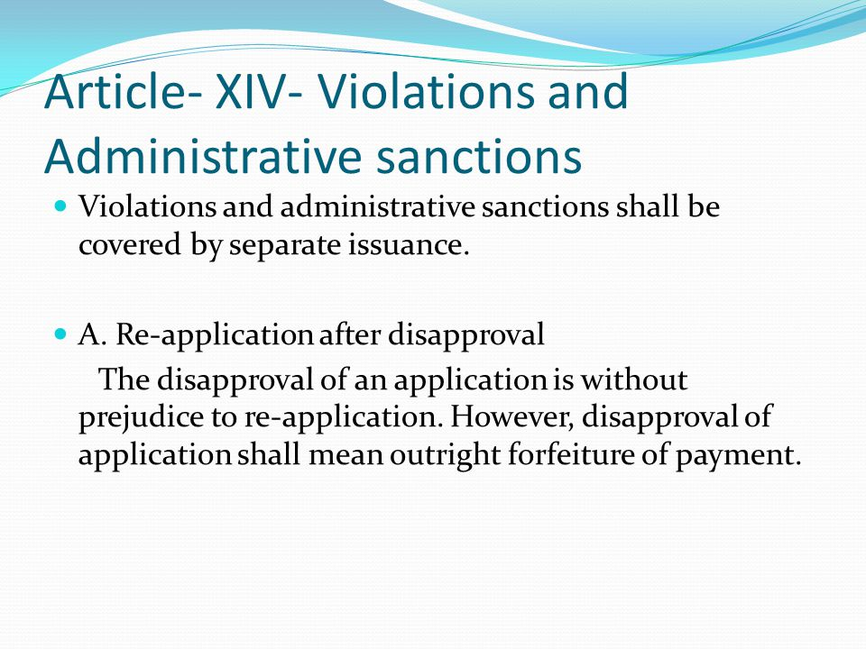 Article- XIV- Violations and Administrative sanctions Violations and administrative sanctions shall be covered by separate issuance.