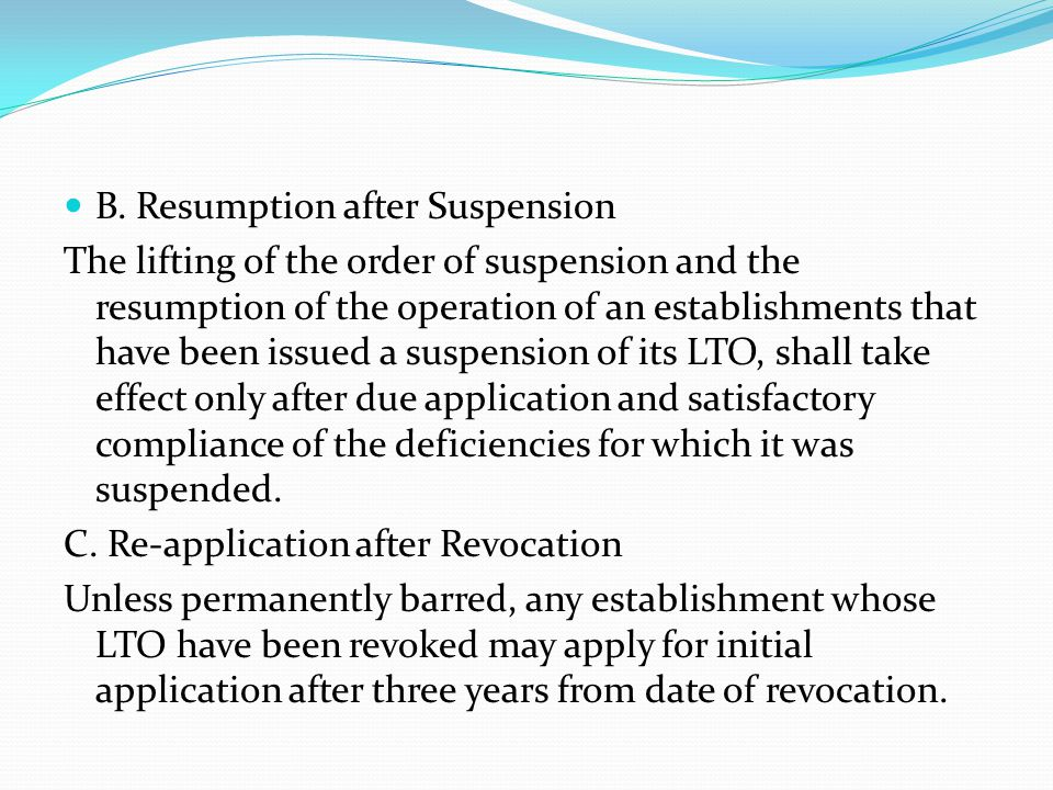 B. Resumption after Suspension The lifting of the order of suspension and the resumption of the operation of an establishments that have been issued a