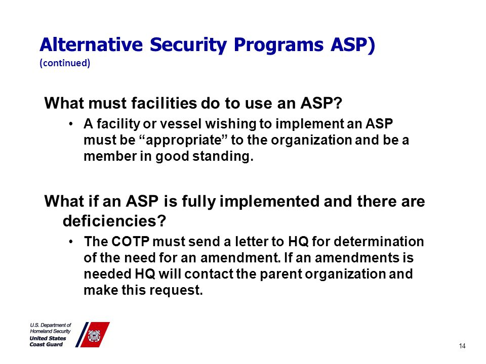 10 Alternative Security Programs ASP) (continued) What must facilities do to use an ASP.