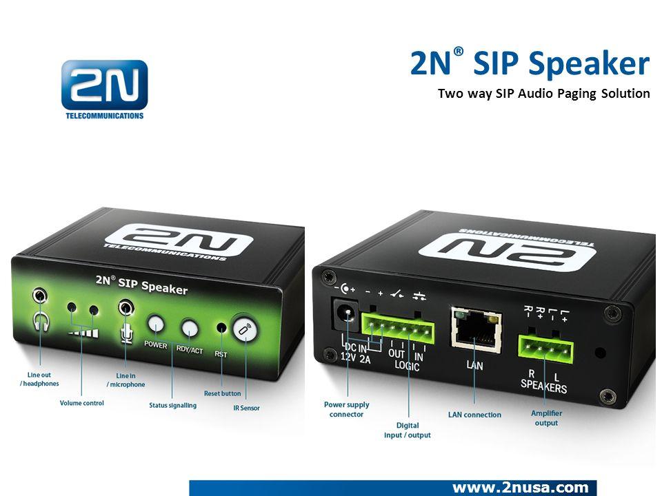 2N ® SIP Speaker Two way SIP Audio Paging Solution www.2nusa.com