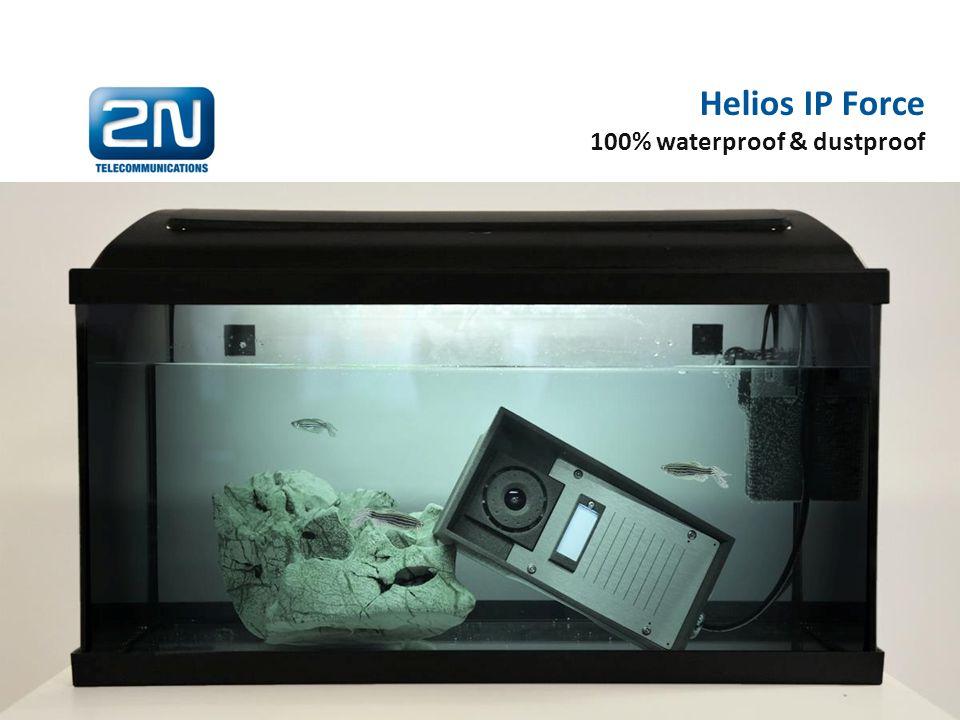 Helios IP Force 100% waterproof & dustproof