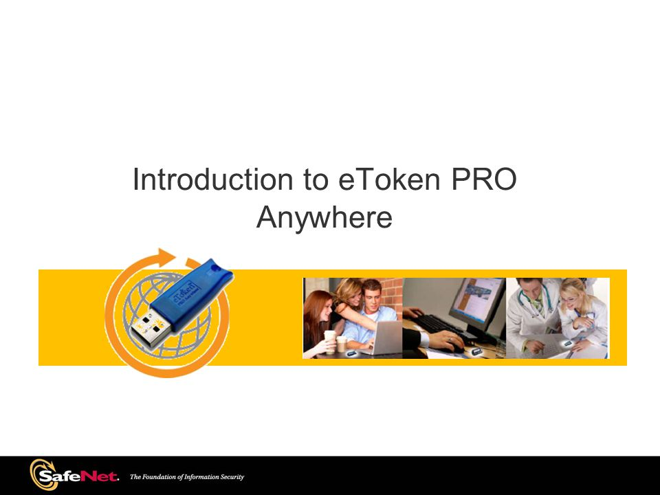 Introduction to eToken PRO Anywhere