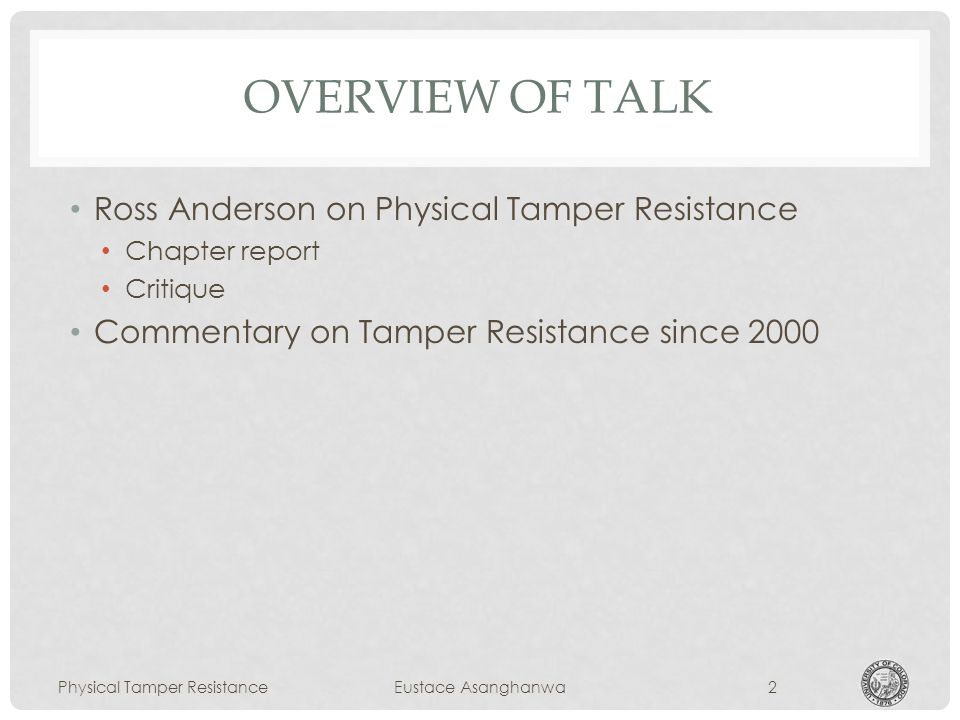 KEY TAKE-AWAY A well-grounded understanding of the concept of tamper resistance Physical Tamper ResistanceEustace Asanghanwa3