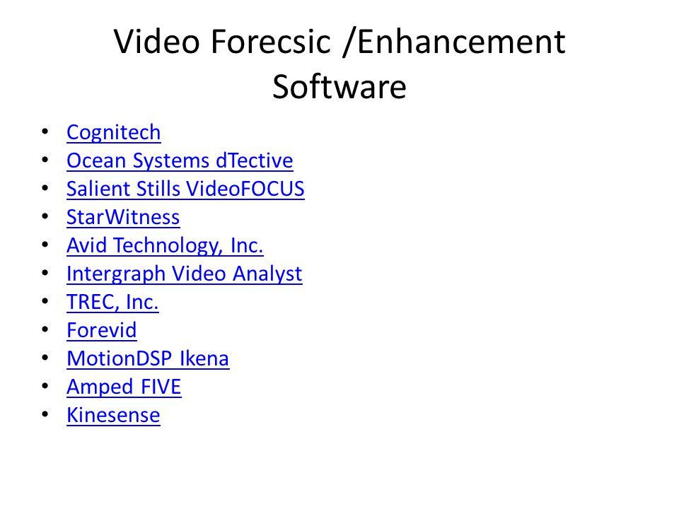 Video Forecsic /Enhancement Software Cognitech Ocean Systems dTective Salient Stills VideoFOCUS StarWitness Avid Technology, Inc. Intergraph Video Ana