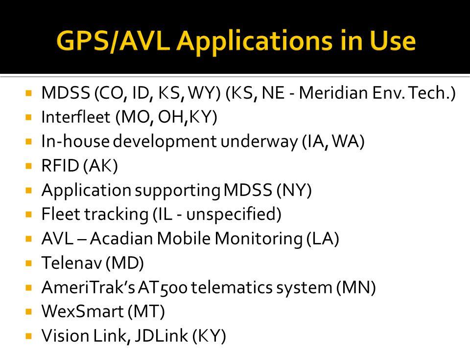  Skypatrol (NC)  Location Technologies (ND)  Custom software by Intelligent Devices (NE)  Networkfleet (NM)  GATIR-Geospatial Analysis of Threats and Incident Reports (PA)  LOCATE/IM – VANUS Group of Gannett- Fleming (TN)