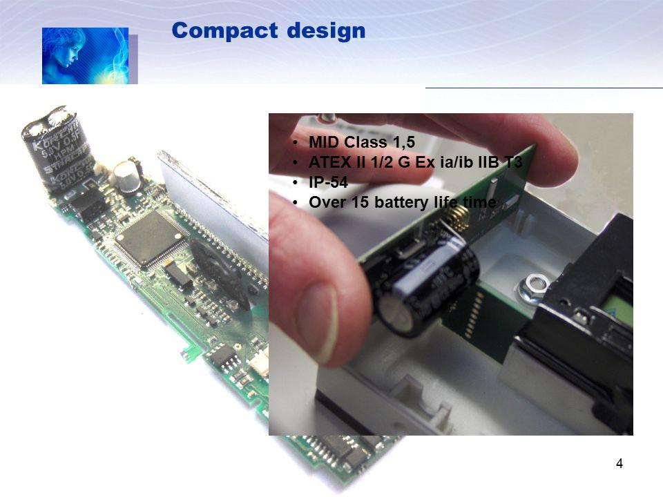 Compact design MID Class 1,5 ATEX II 1/2 G Ex ia/ib IIB T3 IP-54 Over 15 battery life time 4