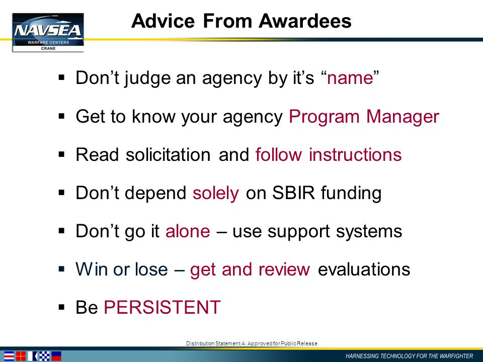 """Distribution Statement A: Approved for Public Release Advice From Awardees  Don't judge an agency by it's """"name""""  Get to know your agency Program Ma"""