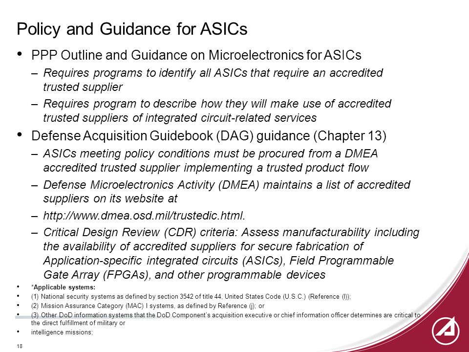 18 Policy and Guidance for ASICs PPP Outline and Guidance on Microelectronics for ASICs –Requires programs to identify all ASICs that require an accre