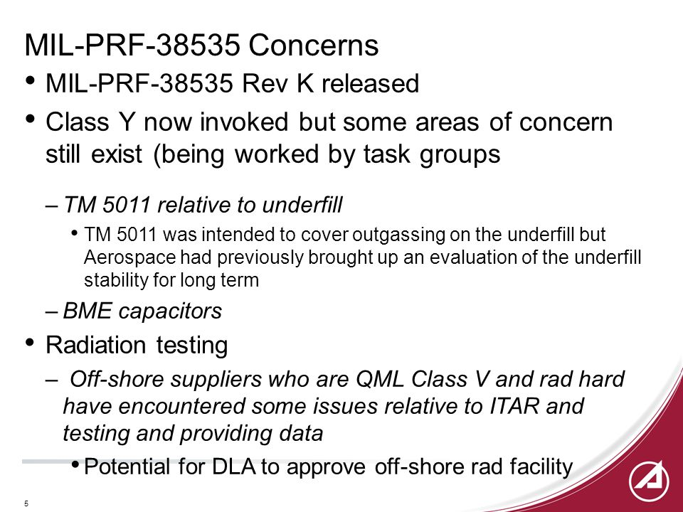 5 MIL-PRF-38535 Concerns MIL-PRF-38535 Rev K released Class Y now invoked but some areas of concern still exist (being worked by task groups –TM 5011