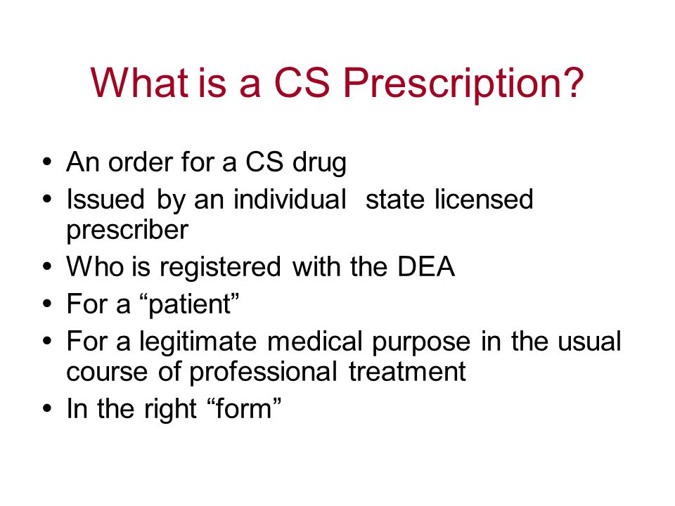 What is a CS Prescription.