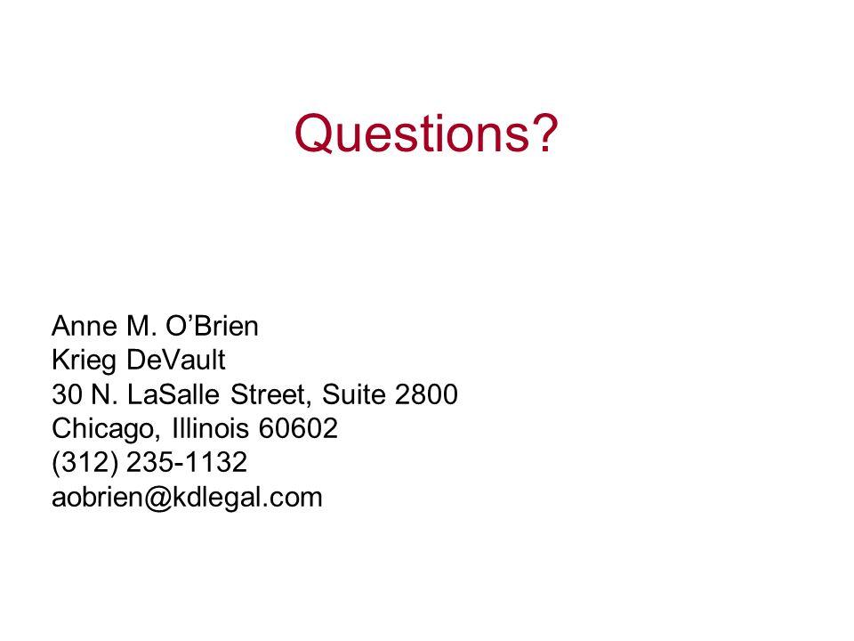 Questions. Anne M. O'Brien Krieg DeVault 30 N.