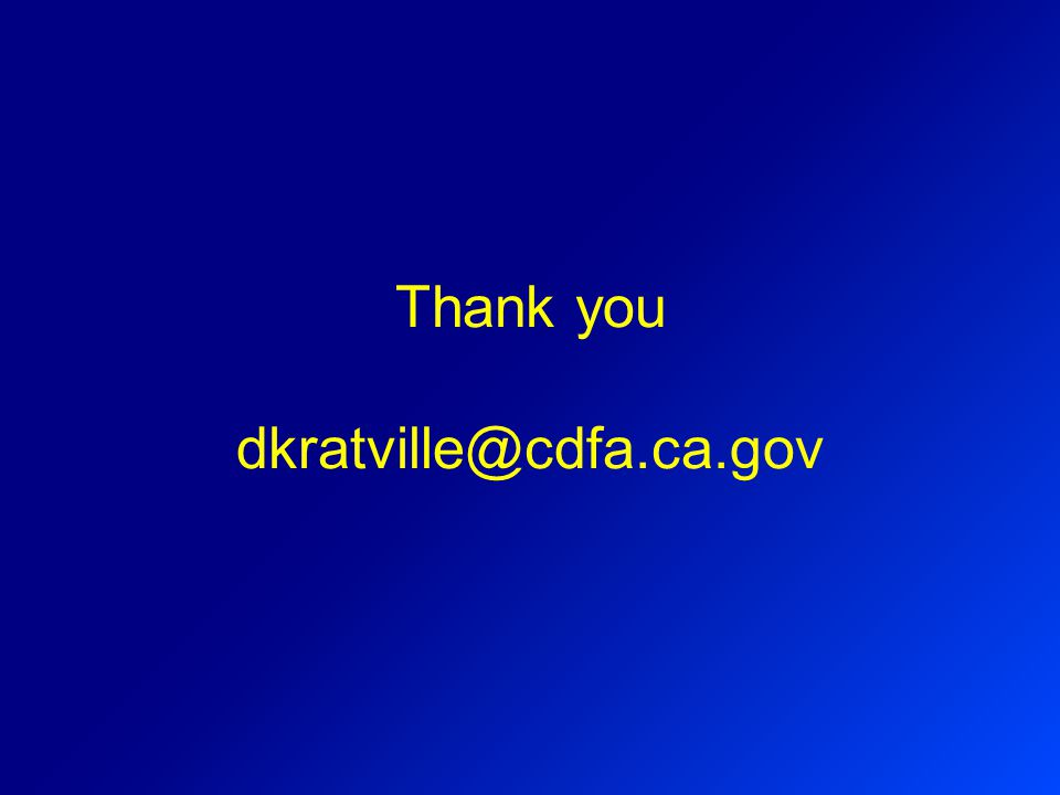 Thank you dkratville@cdfa.ca.gov