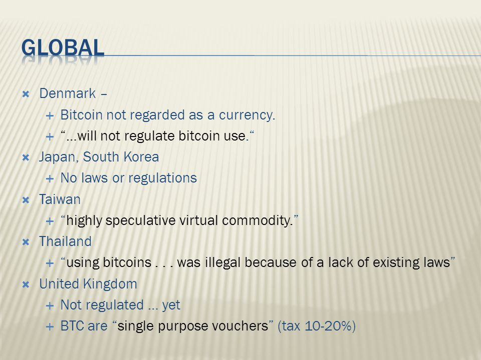  Denmark –  Bitcoin not regarded as a currency.