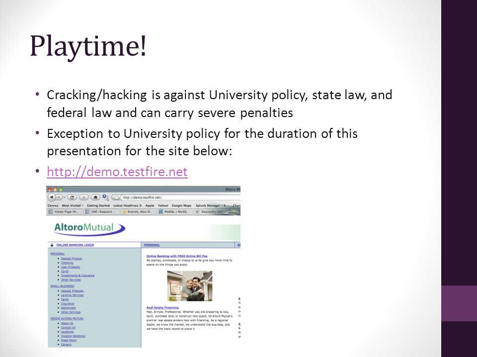 Playtime! Cracking/hacking is against University policy, state law, and federal law and can carry severe penalties Exception to University policy for