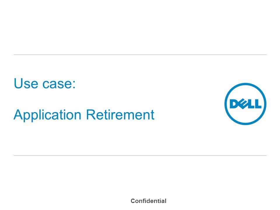 Use case: Application Retirement Confidential