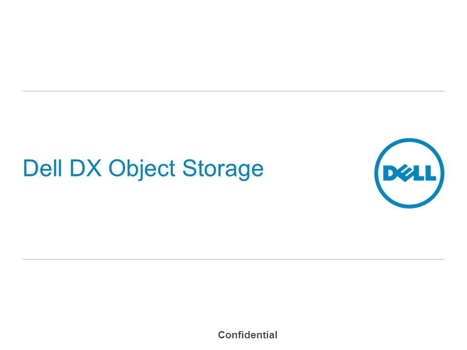 Dell DX Object Storage Confidential
