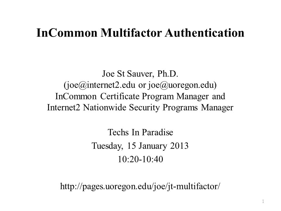 InCommon Multifactor Authentication Joe St Sauver, Ph.D.