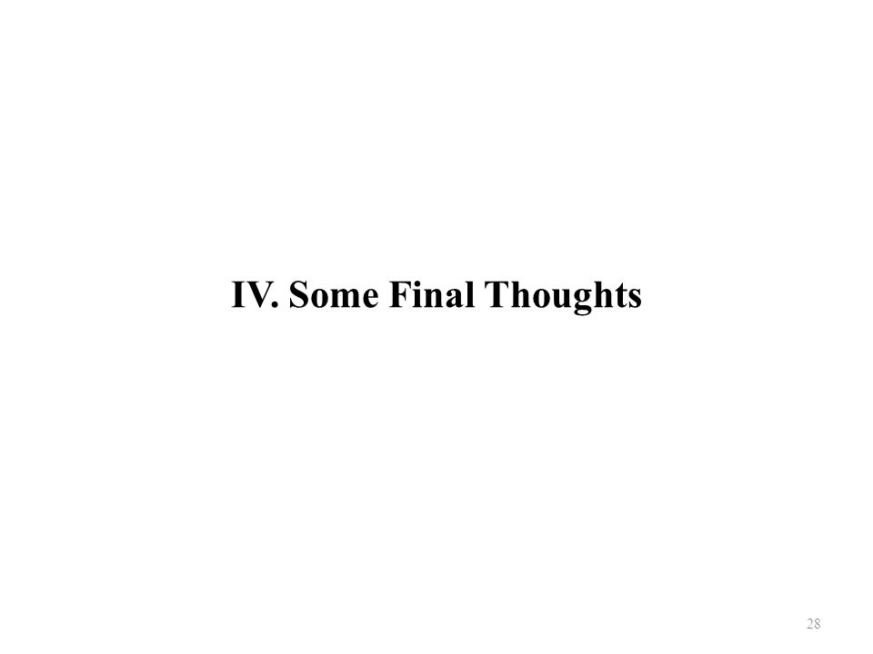 IV. Some Final Thoughts 28