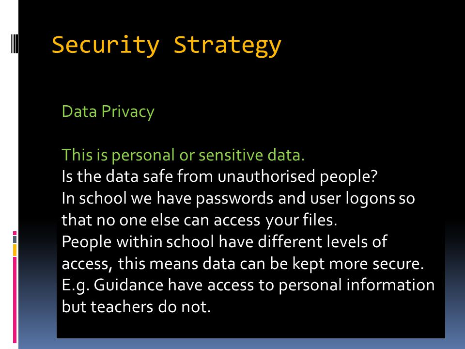 Security Strategy Data Privacy This is personal or sensitive data.