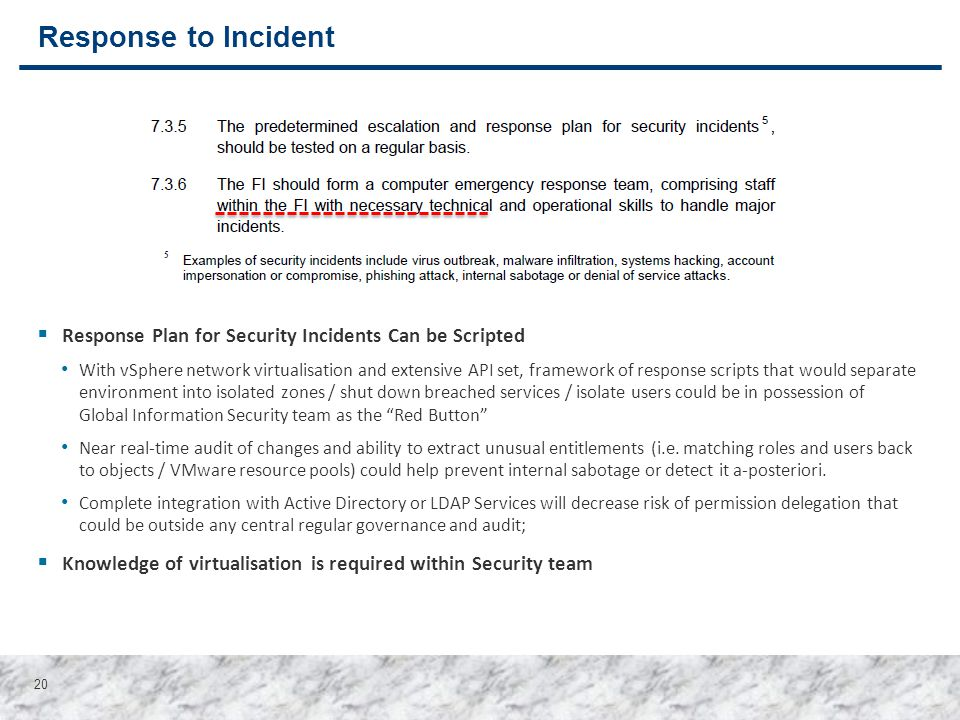 20  Response Plan for Security Incidents Can be Scripted With vSphere network virtualisation and extensive API set, framework of response scripts tha