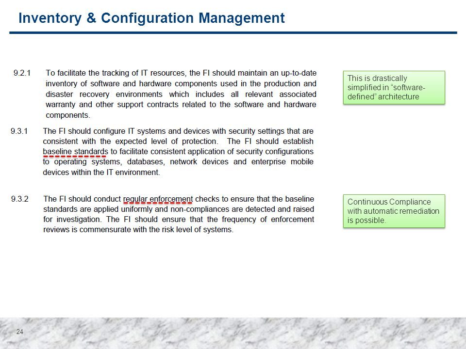 "24 Inventory & Configuration Management This is drastically simplified in ""software- defined"" architecture Continuous Compliance with automatic remedi"