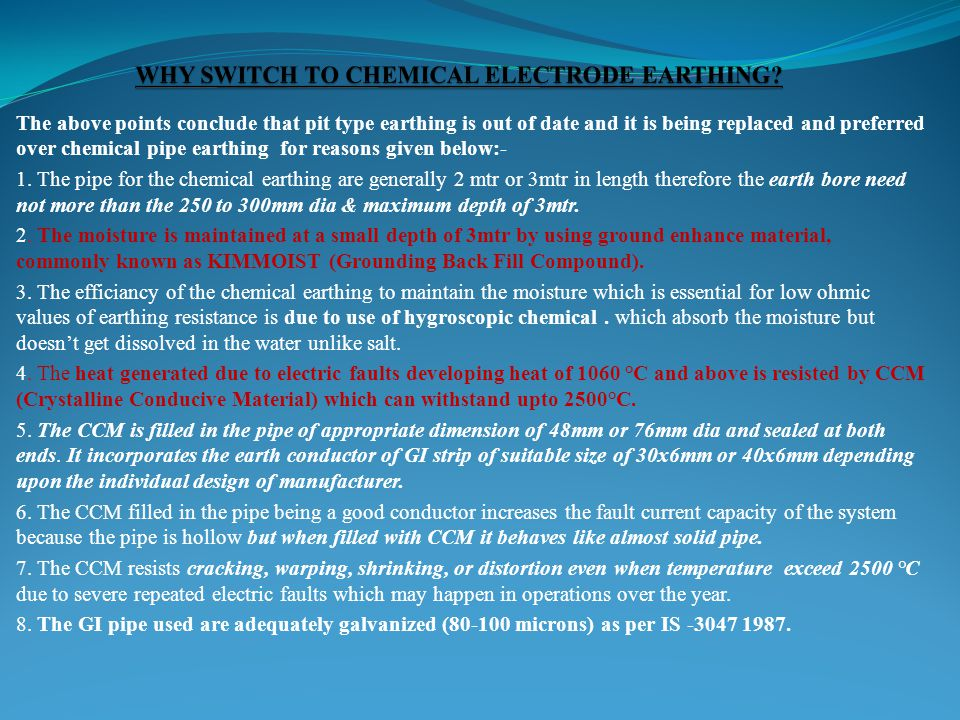 The above points conclude that pit type earthing is out of date and it is being replaced and preferred over chemical pipe earthing for reasons given b