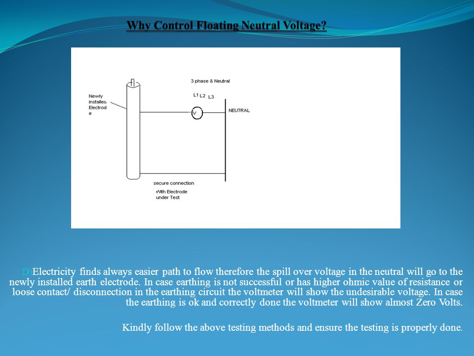D) Electricity finds always easier path to flow therefore the spill over voltage in the neutral will go to the newly installed earth electrode.