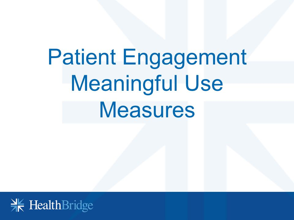 Patient Engagement Meaningful Use Measures