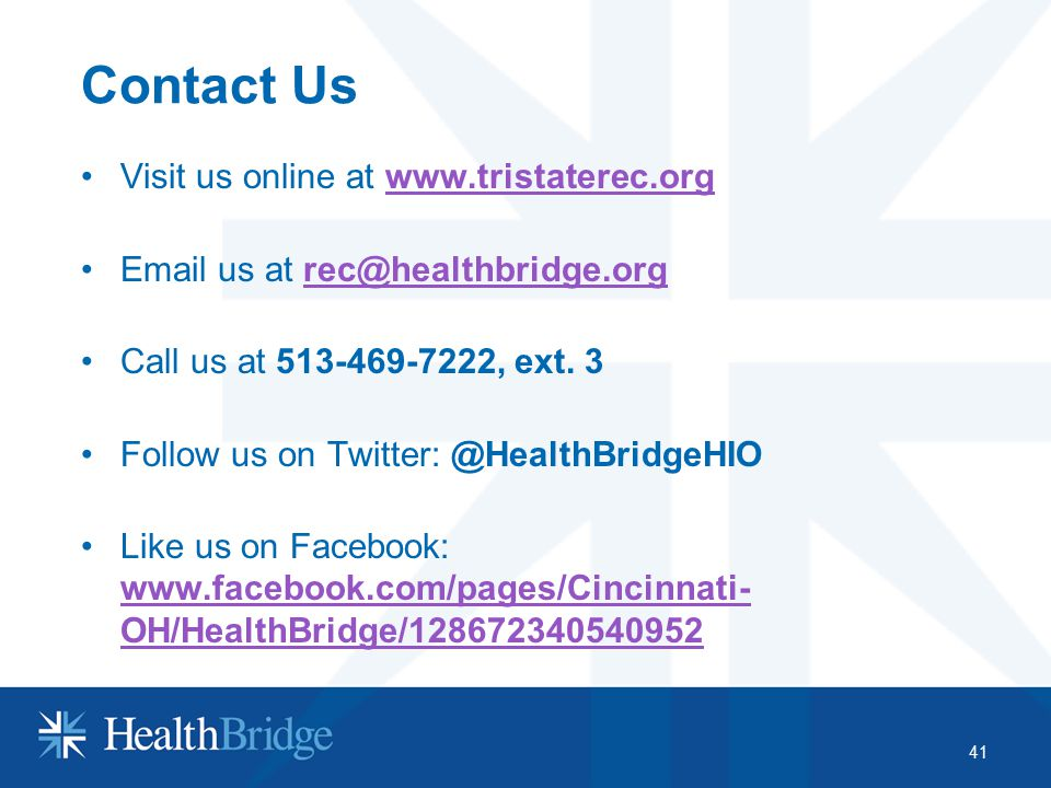 Contact Us Visit us online at www.tristaterec.orgwww.tristaterec.org Email us at rec@healthbridge.orgrec@healthbridge.org Call us at 513-469-7222, ext