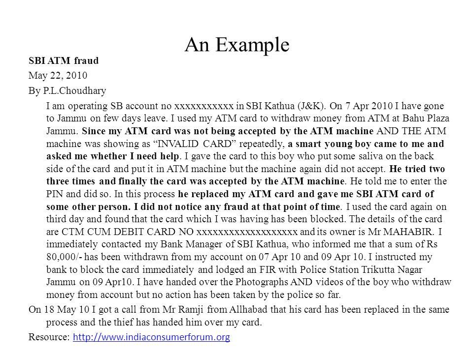 SBI ATM fraud May 22, 2010 By P.L.Choudhary I am operating SB account no xxxxxxxxxxx in SBI Kathua (J&K).