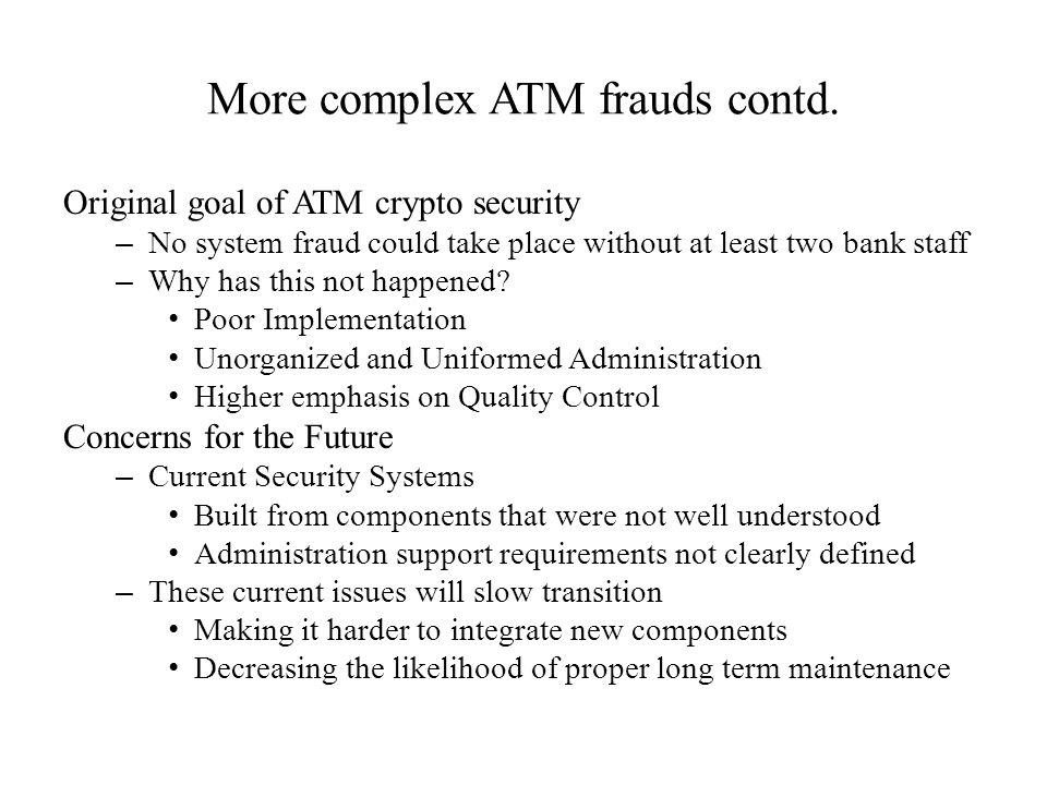 Original goal of ATM crypto security – No system fraud could take place without at least two bank staff – Why has this not happened.