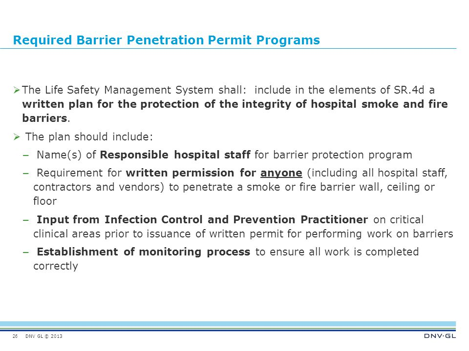 DNV GL © 2013 Required Barrier Penetration Permit Programs  The Life Safety Management System shall: include in the elements of SR.4d a written plan