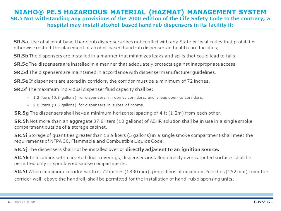DNV GL © 2013 NIAHO® PE.5 HAZARDOUS MATERIAL (HAZMAT) MANAGEMENT SYSTEM SR.5 Not withstanding any provisions of the 2000 edition of the Life Safety Co