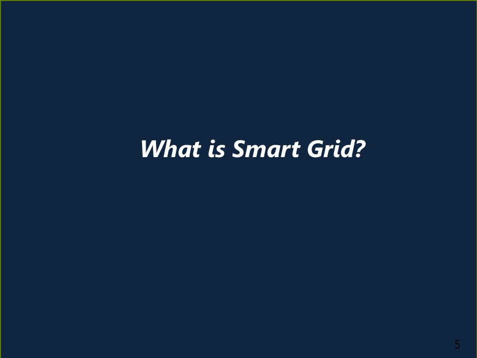 5 What is Smart Grid?