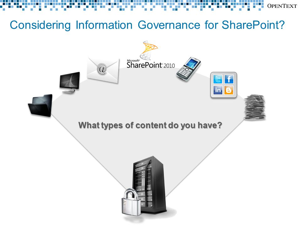 Considering Information Governance for SharePoint? What types of content do you have?