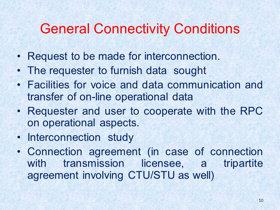 General Connectivity Conditions Request to be made for interconnection.