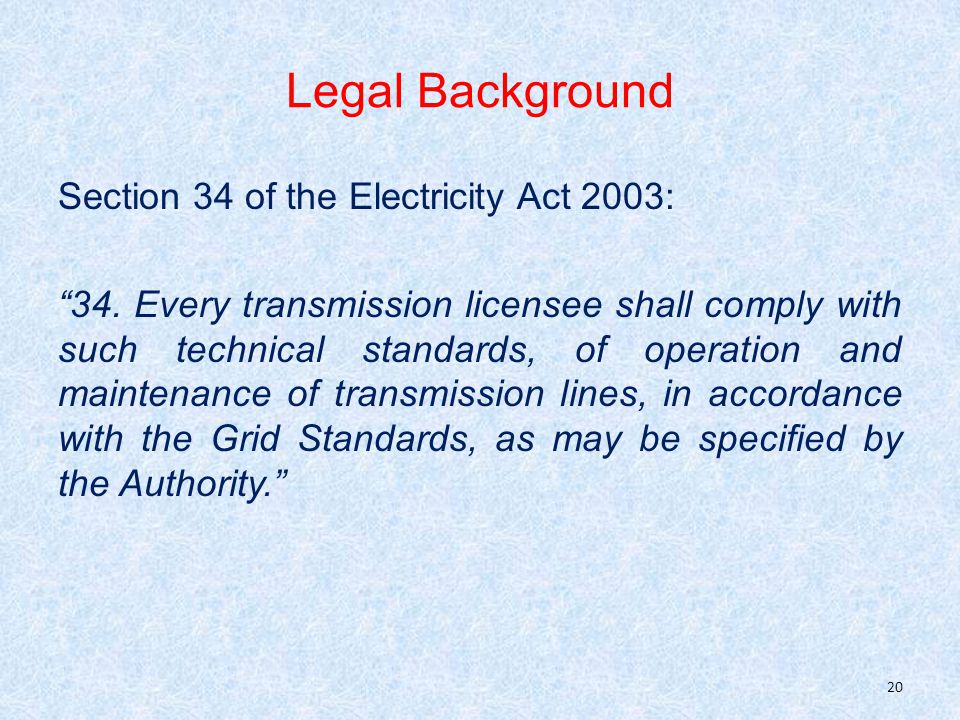Legal Background Section 34 of the Electricity Act 2003: 34.