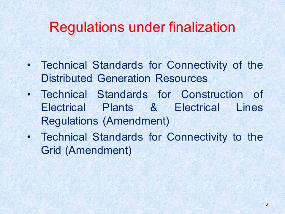 Legal Background Section 73 of the Electricity Act, 2003: Empowers Authority to specify amongst others: - technical standards for connectivity to the grid - Grid Standards for O&M of transmission lines - conditions for installation of meters Section 177 of the Act: reiterates powers of the Authority to make regulations and lists out regulations 4
