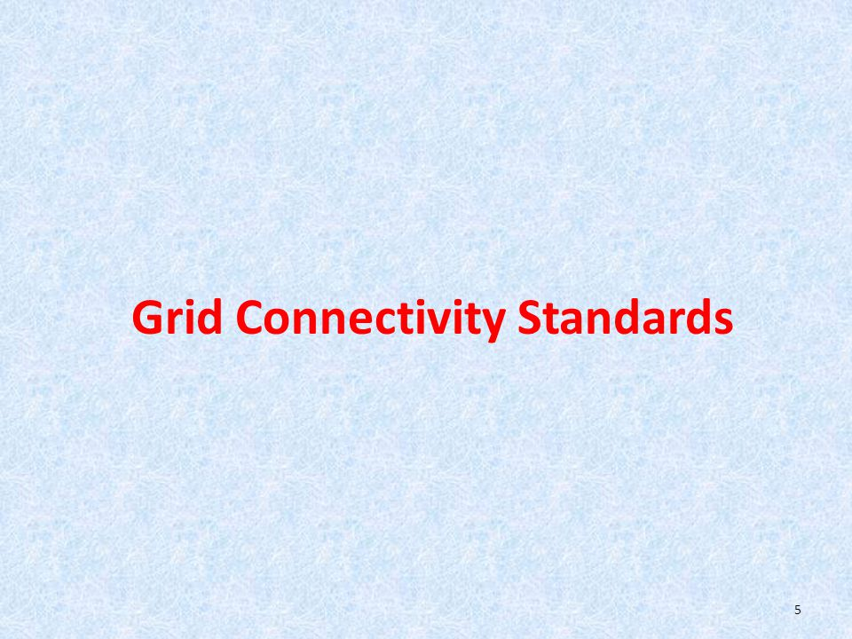 Grid Connectivity Standards 5