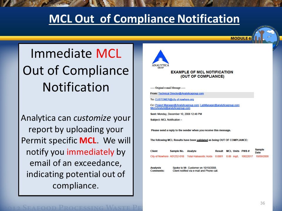 36 Immediate MCL Out of Compliance Notification Analytica can customize your report by uploading your Permit specific MCL.