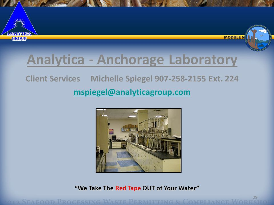 39 Analytica - Anchorage Laboratory Client Services Michelle Spiegel 907-258-2155 Ext.