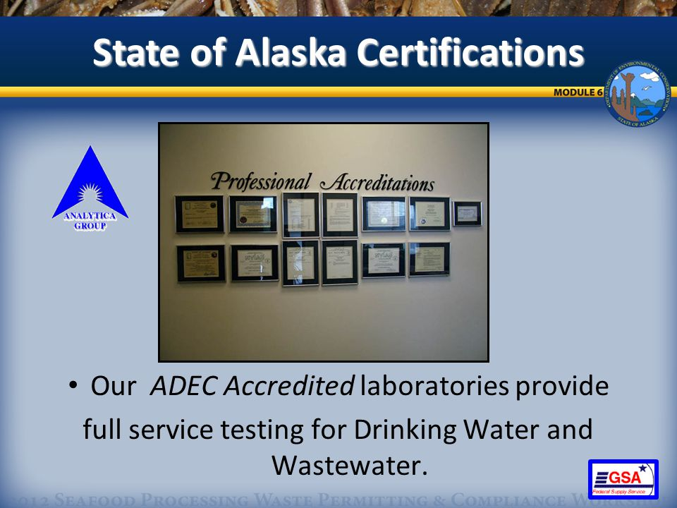 8 Our ADEC Accredited laboratories provide full service testing for Drinking Water and Wastewater.