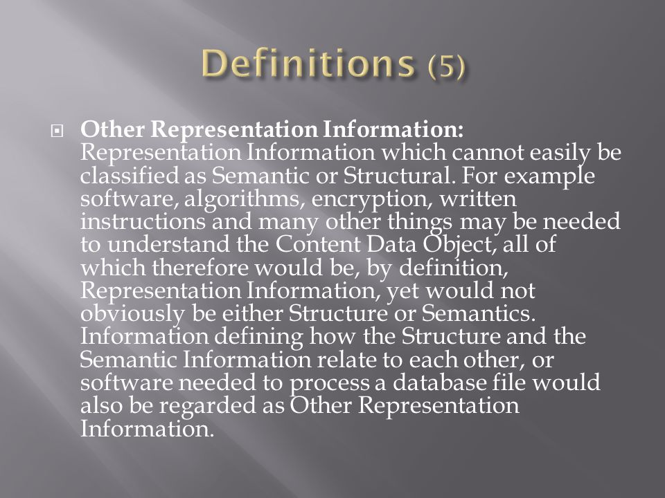  Other Representation Information: Representation Information which cannot easily be classified as Semantic or Structural.