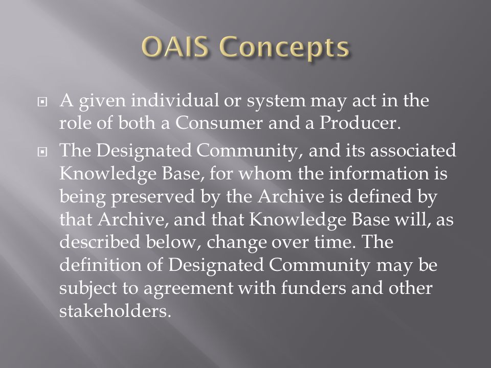  A given individual or system may act in the role of both a Consumer and a Producer.