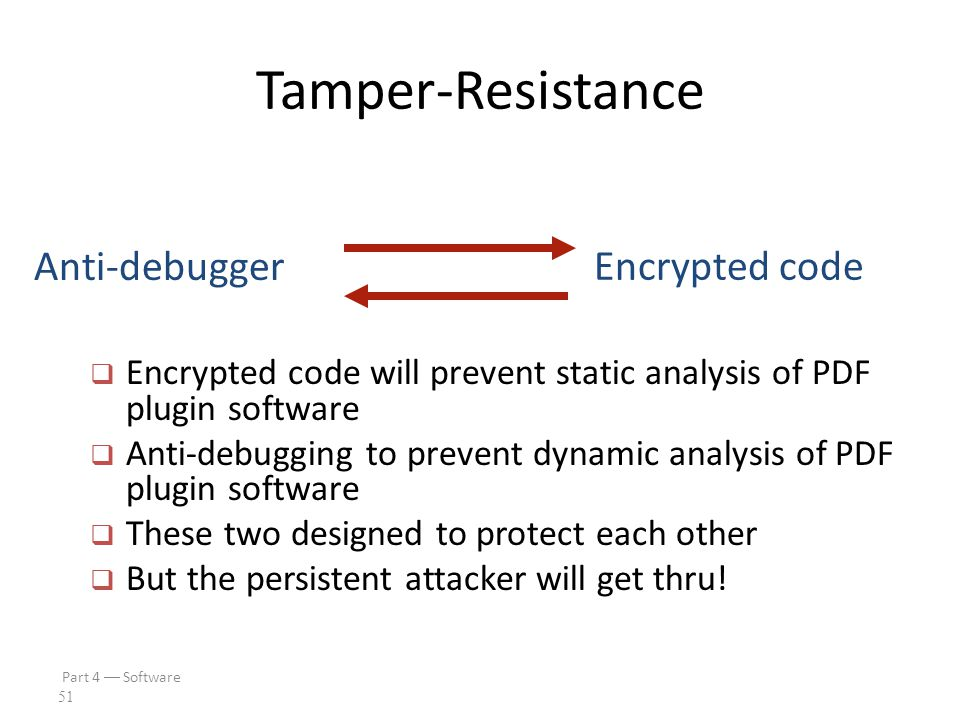Part 4  Software 50 Security Overview Obfuscation Tamper-resistance  A tamper-resistant outer layer  Software obfuscation applied within