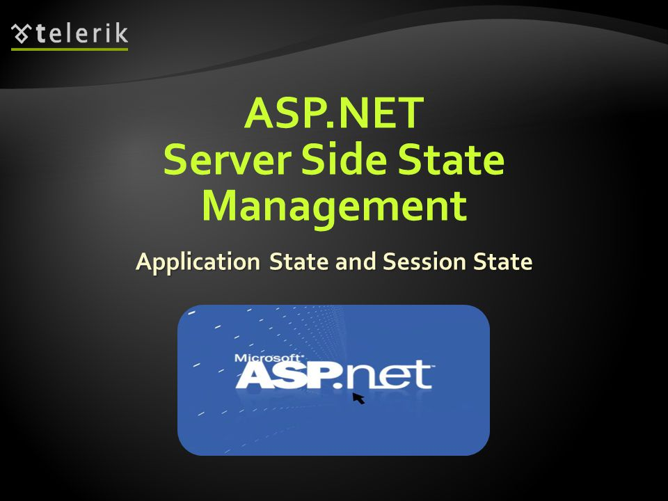 ASP.NET Server Side State Management Application State and Session State